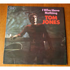 "Tom Jones ""I Who Have Nothing"" LP, 1970"