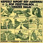 """Dery Tibor - Presser Gabor - Adamis Anna - """"Kepzelt Riport Egy Amerikai Pop-Fesztivalrol"""" Osszes Dalai - LP - 1973"""
