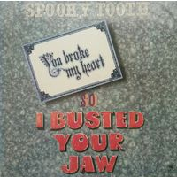 Spooky Tooth/You Broke My Heart So I Busted Your Jaw/1973, AM, EX