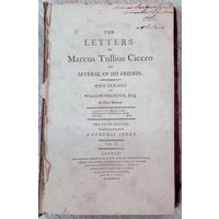 The Letters of Marcus Tullius Cicero to Several of His Friends, Vol. II *