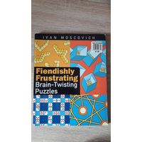 Fiendishly Frustrating.Brain-twisting puzzles (на английском языке)