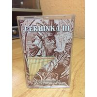 Аудиокассета фирменная PERUINKA III - Pan Flute Songs