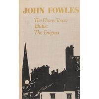 John Fowles. The Ebony tower. Eliduc. The Enigma.