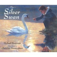 The Silver Swan - Michael Morpurgo, илл. Christian Birmingham