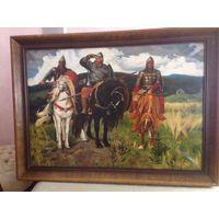 Копия картины Васнецова Три богатыря