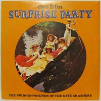 The Gate Crashers - Come To Our Surprise Party - Volume 4
