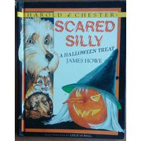 Scared Silly.  A Halloween treat . James Howe. Morrow Junior Books. New York. 1989.  46 cтр.