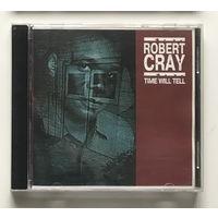 Audio CD, ROBERT CRAY –  TIME WILL TELL - 2003