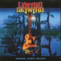 Lynyrd Skynyrd   Then And Now