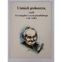 Usmiech proboszcza, czyli 111 anegdot z zycia parafialnego i nie tylko.