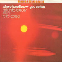 Return To Forever Featuring Chick Corea - Where Have I Known You Before -1974,Vinyl, LP, Album, Reissue,Made in UK.