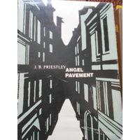 Пристли Дж.Б. (Priestley J.B.) Улица ангела( Angel pavement). На Английском языке