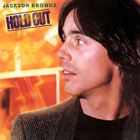 Jackson Browne, Hold Out, LP 1980
