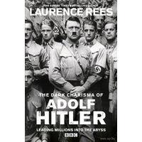 Мрачное обаяние Адольфа Гитлера  / The Dark Charisma of Adolf Hitler Leading Millions into the Abyss (2012) Все 3 части
