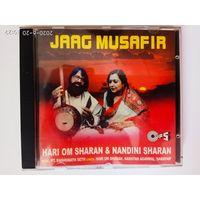 CD JAAG MUSAFIR. Hari Om Sharan & Nandini Sharan /India 1996/