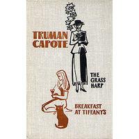 Truman Capote. The grass harp. Breakfast at Tiffany's.