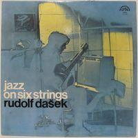 Rudolf Dasek - Jazz On Six Strings