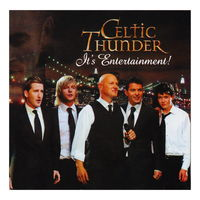 Celtic Thunder - It`s Entertainment! (2010)