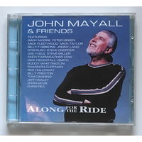 Audio CD, JOHN MAYALL & FRIENDS -  ALONG FOR THE RIDE - 2001