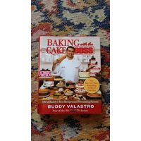 Baking with the cake boss Buddy Valastro Король кондитеров