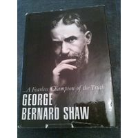 G. B. Shaw - A Fearless Champion of the Truth