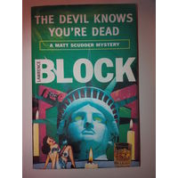 The Devil Knows you're Dead.Lwrence Block. На английском языке