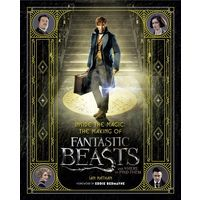 Inside the Magic: The Making of Fantastic Beasts and Where to Find Them (Harry Potter World)