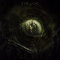 Tyranny - Tides Of Awakening (CD)