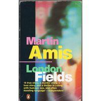 Martin Amis. London Fields