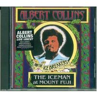 CD Albert Collins And The Icebreakers - The Iceman At Mount Fuji (2005) Blues Rock, Texas Blues