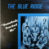 The Blue Ridge, Somebody Touched Me, LP 1975