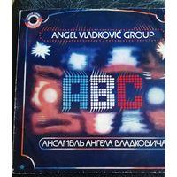 Angel Vladkovic Group ABC - Ансамбль Ангела Владковича    АВС