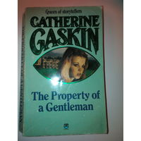 The Property of a Gentlman. Catherine Gaskin.На английском языке
