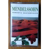 Mendelssohn. Romantic Masterpieces (Audio-Cassette)