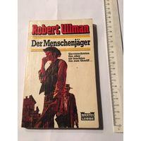 Uiiman Der Menschernjager Книга на немецком языке Приключения Вестерн 157 стр Издательство Германия Увлекательная книга для всех изучающих немецкий язык