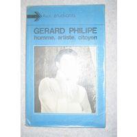 Gerard Philipe:homme,artiste,citoyen(на французском языке).(самовывоз). Почтой не высылаю.