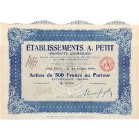 Etablissements  A.Petit (химическая пром-сть), сертификат акций в 500 франков, 1929 г., Париж